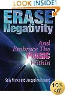 Erase Negativity: and Embrace the Magic Within