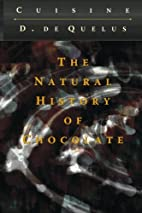 The Natural History of Chocolate by D.…