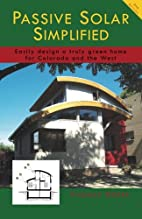 Passive Solar Simplified: Easily design a…