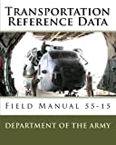 Army, Department of the: Transportation Reference Data: Field Manual 55-15