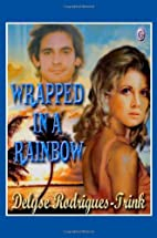 Wrapped in a Rainbow by Delyse…