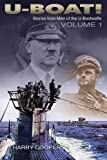 Cooper, Harry: U-Boat!: The U-Boat War by the Men Who Lived It