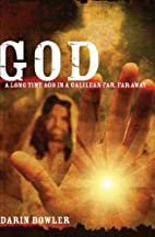 God: A Long Time Ago in a Galilean Far, Far…