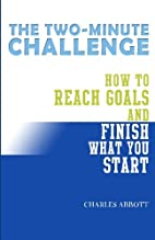 The Two-Minute Challenge: How to Reach Goals…