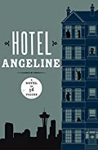 Hotel Angeline: A Novel in 36 Voices by…