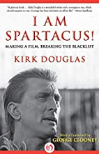 I Am Spartacus!: Making a Film, Breaking the…