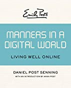 Emily Post's Manners in a Digital World:…