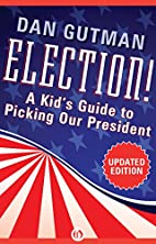Election!: A Kid's Guide to Picking Our…
