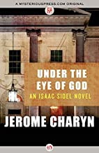 Under the Eye of God: An Isaac Sidel Novel…