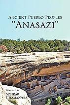 Ancient Pueblo Peoples ''Anasazi'' (2010) by…