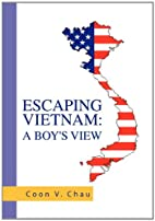 Escaping Vietnam: A Boy's View by Coon V.…