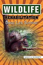 Wildlife Rehabilitation: Basic Life Support…