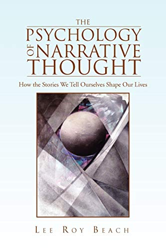 the-psychology-of-narrative-thought-how-the-stories-we-tell-ourselves-shape-our-lives