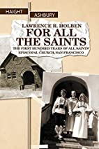 For all the saints : the first hundred years…