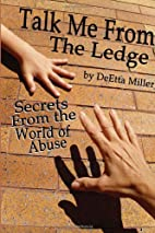 Talk Me from the Ledge by DeEtta Miller
