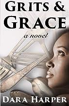 Grits & Grace by Dara Harper