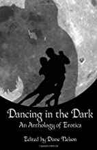 Dancing in the Dark: An anthology of erotica…