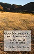 God, Nature, and the Human Soul: A Personal…