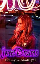 Sweet Dreams by Emmy Z. Madrigal