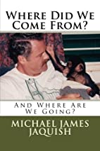 Where Did We Come From?: And Where Are We…