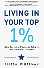 Living in Your Top 1%: Nine Essential…