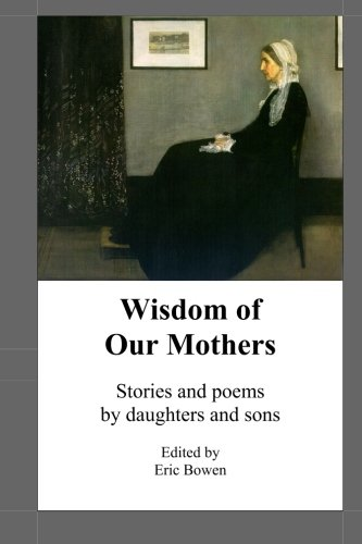 wisdom-of-our-mothers-stories-and-poems-by-daughters-and-sons