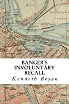 Banger's Involuntary Recall: The Sixth…