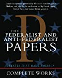 Hamilton, Alexander: The Federalist and Anti-Federalist Papers