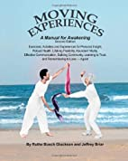 Moving Experiences: A Manual for Awakening…