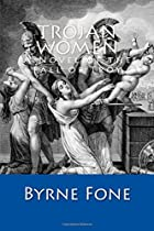 Trojan Women: A Novel of the Fall of Troy by…