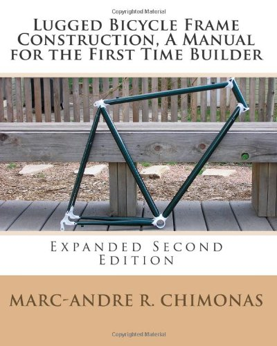 lugged-bicycle-frame-construction-a-manual-for-the-first-time-builder-expanded-second-edition