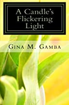 A Candle's Flickering Light by Gina M. Gamba