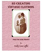 Re-Creating Vintage Clothing: For Fun And…