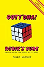 Gott'cha! rubik's cube : Sure cure for the…
