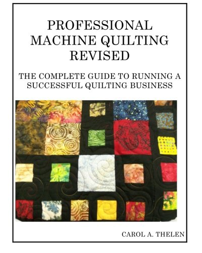 professional-machine-quilting-revised-the-complete-guide-to-running-a-successful-quilting-business