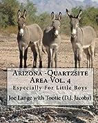 Arizona - Quartzsite Area Vol. 4: Especially…