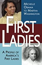 First Ladies: A Profile of America's…