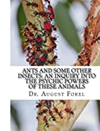 Ants And Some Other Insects: An Inquiry Into…