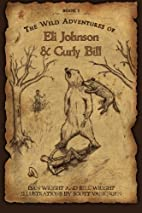 The Wild Adventures of Eli Johnson and Curly…