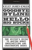 Kelly James-Enger: Goodbye Byline: Hello Big Bucks