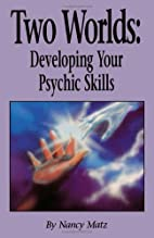 Two Worlds: Developing Your Psychic Skills…