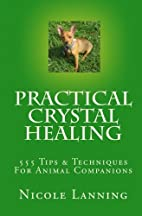Practical Crystal Healing: 555 Tips &…