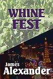 Alexander, James: Whine Fest
