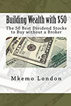 Building Wealth with $50: The 50 Best…
