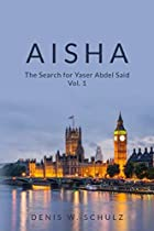Aisha: The Search for Yaser Abdel Said Vol.…