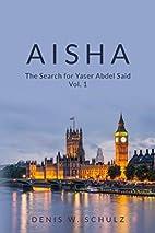 Aisha: The Search for Yaser Abdel Said Vol.…