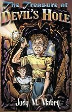 The Treasure at Devil's Hole by Jody M Mabry