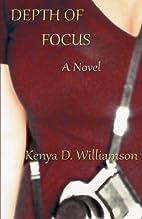 Depth of Focus: A Novel by Kenya D.…