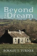 Beyond the Dream by Rosalie Turner