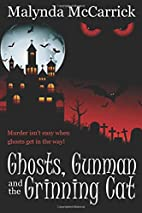 Ghosts, Gunman and the Grinning Cat by…